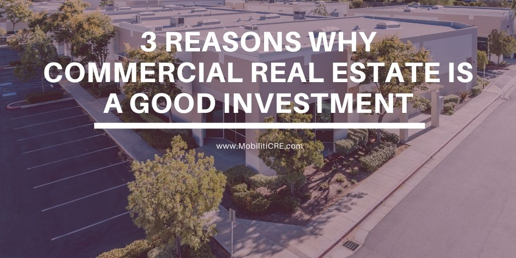 3 Reasons Why Commercial Real Estate Is a Good Investment