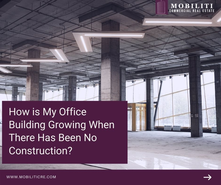 How is My Office Building Growing When There Has Been No Construction?