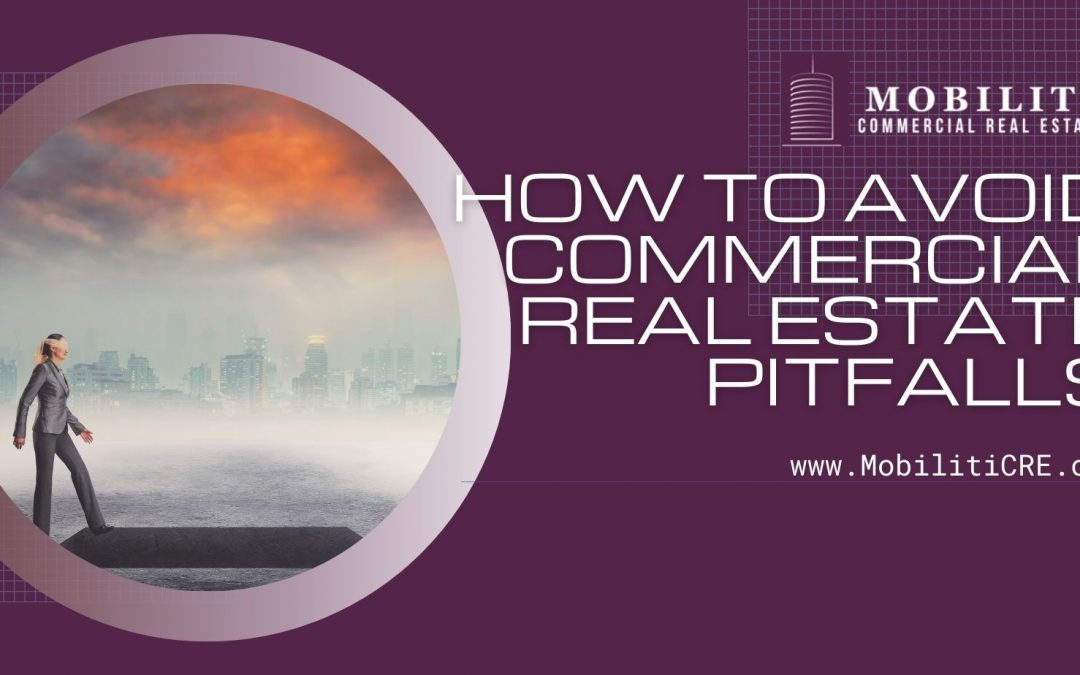How to Avoid Commercial Real Estate Pitfalls