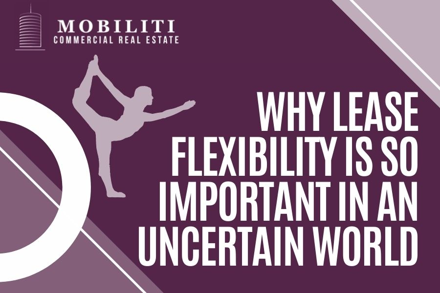 Why Lease Flexibility is So Important in an Uncertain World