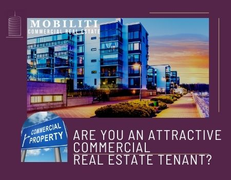 Are You an Attractive Commercial Real Estate Tenant?
