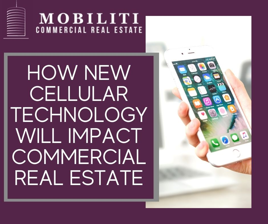 How New Cellular Technology Will Impact Commercial Real Estate
